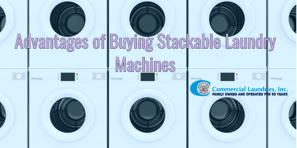 Advantages of Buying Stackable Laundry Machines _ CommercialLaundries.com