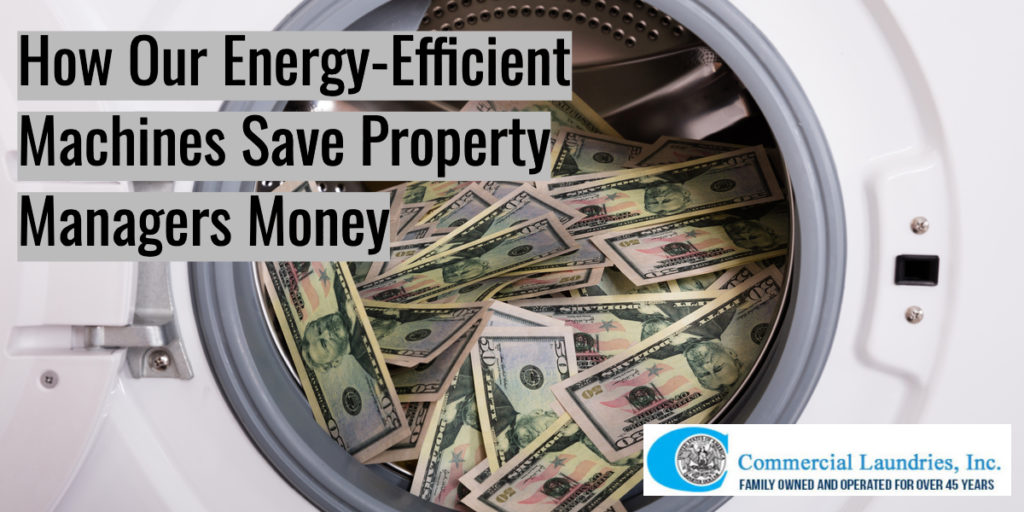 How Our Energy Efficient Machines Save Property Managers Money | CommercialLaundries.com